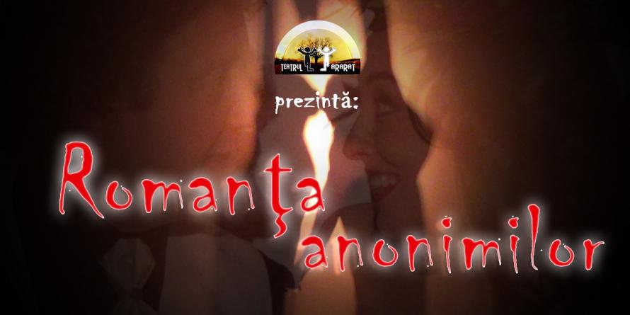 """""""Romanța Anonimilor"""" se aude la Teatrul Ararat"""